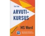 Arvutikursus Microsoft Word, arvutiõpik, 96 lk, autor Tiit Tilk